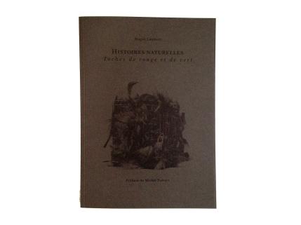 """Couverture du livre """"Histoires Naturelles, Taches de rouge et de vert"""". 2014"""